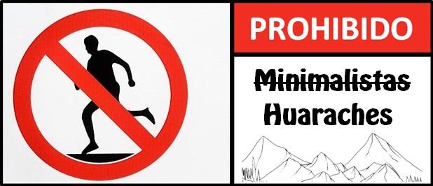 Prohibido correr con huaraches