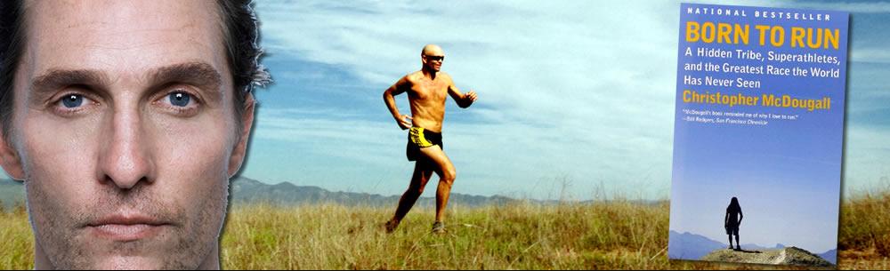Matther Mc Connaughey y Nacidos para correr